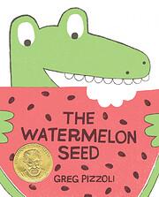 The Watermelon Seed por Greg Pizzoli