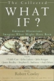 The Collected What If? Eminent Historians…