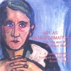 Art as Transformation: The Life and Work of…