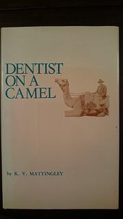 Dentist on a camel por K. V. Mattingley