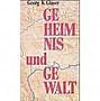 Geheimnis und Gewalt by Georg K. Glaser