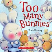 Too Many Bunnies – tekijä: Trace Moroney