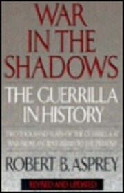 War in the Shadows: The Guerrilla in History…