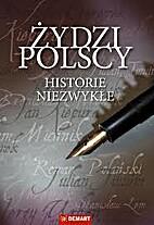 Żydzi polscy : historie niezwykłe by…