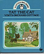 Tat the Cat Visits Orchard Cottage (A Little…