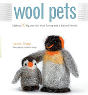 Wool Pets: Making 20 Figures with Wool…