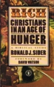 Rich Christians in an Age of Hunger: A…