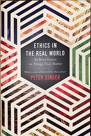 Ethics in the Real World: 82 Brief Essays on…