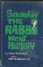 Saturday the Rabbi Went Hungry by Harry…