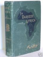 In Darkest Africa vol. 1 by Henry M. Stanley