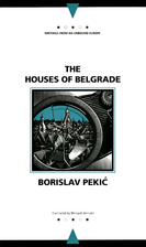The Houses of Belgrade (Writings from an…