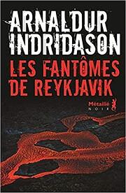 Les fantômes de Reykjavik by Arnaldur…