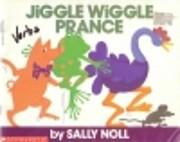Jiggle Wiggle Prance von Sally Noll