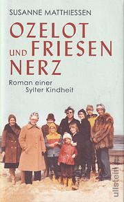 Ozelot und Friesennerz: Roman einer Sylter…