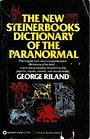 The New Steinerbooks Dictionary of the Paranormal - George Riland