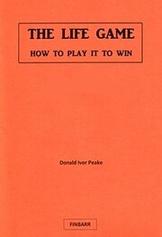The Life Game - How to Play it to Win,…