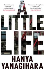 A Little Life: A Novel af Hanya Yanagihara