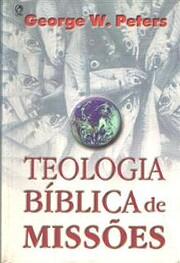 Teologia bíblica de missões de George W.…