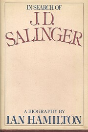 In Search of J. D. Salinger, A Biography –…