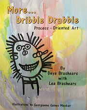 More Dribble Drabble: Process-Oriented Art…