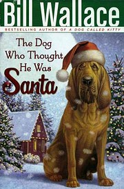 The Dog Who Thought He Was Santa de Bill…