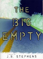 The Big Empty – tekijä: J.B. Stephens