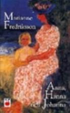 Anna, Hanna Och Johanna by Marianne…