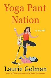 Yoga Pant Nation: A Novel (Class Mom, 3) af…