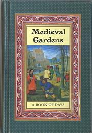 Medieval Gardens: A Book of Days. von Kevin…