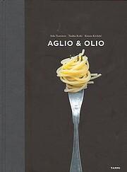 Aglio & olio yksinkertaisen pastan A & O av…