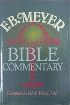 F. B. Meyer Bible Commentary by F. B. Meyer