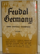 Feudal Germany : Volume 1 by James Westfall…
