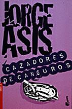 Cazadores De Canguros by Jorge Asís