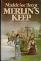 Merlin's Keep by Madeleine Brent