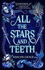 All the Stars and Teeth (All the Stars and Teeth Duology, 1) - Adalyn Grace