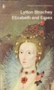 Elizabeth And Essex: A Tragic History…