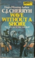 Wave Without a Shore by C. J. Cherryh