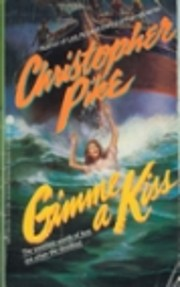 Gimme a Kiss – tekijä: Christopher Pike