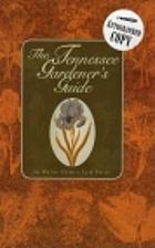 Tennessee Gardener's Guide by Walter Glenn