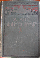 Bible Dictionary by Philip Schaff
