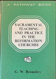 Sacramental Teaching and Practice in the…