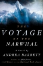 The Voyage of the Narwhal by Andrea Barrett