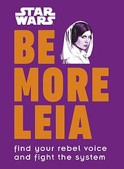 Star Wars Be More Leia: Find Your Rebel…
