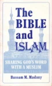 The Bible and Islam : Sharing God's…