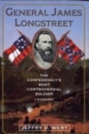 General James Longstreet: The Confederacy's…