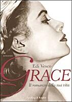 Grace. Il romanzo della sua vita by Edi…