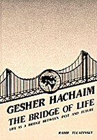 Gesher Hachaim: Life as a Bridge Between…