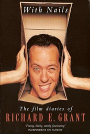 With Nails the Film Diaries of Richard E –…