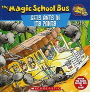 The Magic School Bus Gets Ants in Its Pants:…