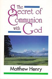 The Secret of Communion With God av Matthew…